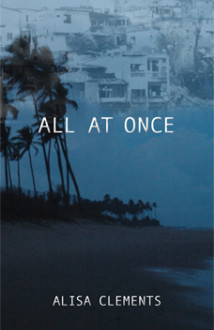 All At Once by Alisa Clements